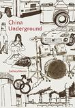 CHINA UNDERGROUND by Zachary Mexico