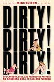 DIRTY! DIRTY! DIRTY! by Mike Edison