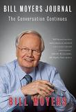 BILL MOYERS JOURNAL by Bill Moyers