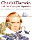 CHARLES DARWIN AND THE MYSTERY OF MYSTERIES by Niles Eldredge