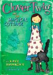Cover art for CLOVER TWIG AND THE MAGICAL COTTAGE