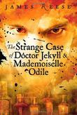 THE STRANGE CASE OF DOCTOR JEKYLL & MADEMOISELLE ODILE
