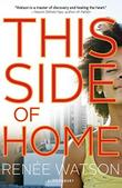 THIS SIDE OF HOME by Renée Watson