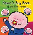 KEVIN'S BIG BOOK OF THE FIVE SENSES by Liesbet Slegers