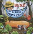 BENJI AND THE 24 POUND BANANA SQUASH by Alan C.  Fox