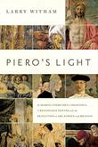 PIERO'S LIGHT by Larry Witham