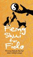 FENG SHUI FOR FIDO by Josanne Wayman