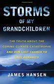 STORMS OF MY GRANDCHILDREN by James Hansen
