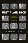 JUST PLAIN DICK by Kevin Mattson