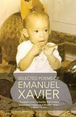 SELECTED POEMS OF EMANUEL XAVIER