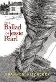 THE BALLAD OF JESSIE PEARL