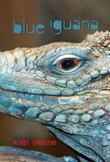 BLUE IGUANA by Wendy Townsend