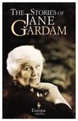 THE STORIES OF JANE GARDAM by Jane Gardam
