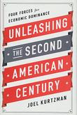 UNLEASHING THE SECOND AMERICAN CENTURY by Joel Kurtzman