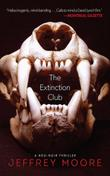 THE EXTINCTION CLUB by Jeffrey Moore