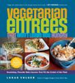 Cover art for VEGETARIAN ENTREES THAT WON'T LEAVE YOU HUNGRY