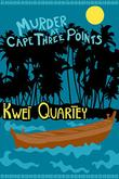MURDER AT CAPE THREE POINTS by Kwei Quartey