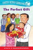 THE PERFECT GIFT by Paula Yoo