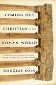 COMING OUT CHRISTIAN IN THE ROMAN WORLD