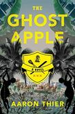 THE GHOST APPLE by Aaron Thier