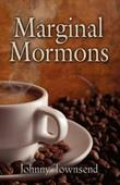 MARGINAL MORMONS by Johnny Townsend