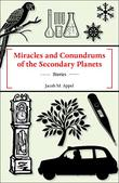 Miracles and Conundrums of the Secondary Planets by Jacob M. Appel