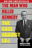 THE MAN WHO KILLED KENNEDY by Roger Stone