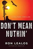 DON'T MEAN NUTHIN' by Ron Lealos