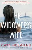 THE WIDOWER'S WIFE by Cate Holahan