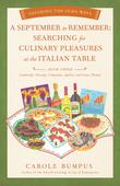A SEPTEMBER TO REMEMBER: SEARCHING FOR CULINARY PLEASURES AT THE ITALIAN TABLE