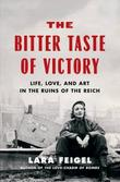THE BITTER TASTE OF VICTORY by Lara Feigel
