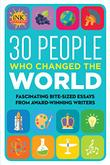 30 PEOPLE WHO CHANGED THE WORLD by InkThinkTank