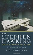 The Stephen Hawking Death Row Fan Club by R. C.  Goodwin
