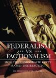 FEDERALISM VS FACTIONALISM