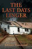 THE LAST DAYS LINGER