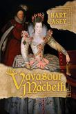 THE VAVASOUR MACBETH by Bart Casey