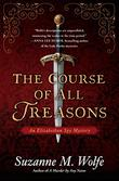 THE COURSE OF ALL TREASONS by Suzanne M. Wolfe