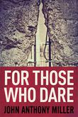 FOR THOSE WHO DARE