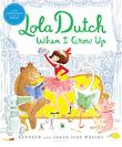 LOLA DUTCH WHEN I GROW UP