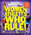 WOMEN ATHLETES WHO RULE!
