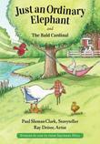 JUST AN ORDINARY ELEPHANT & THE BALD CARDINAL