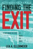 FINDING THE EXIT by Lea A. Ellermeier