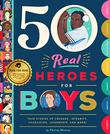 50 REAL HEROES FOR BOYS