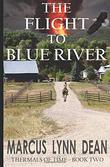 THE FLIGHT TO BLUE RIVER
