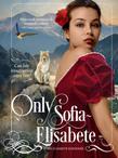 ONLY SOFIA-ELISABETE