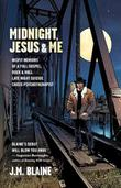 MIDNIGHT, JESUS & ME by J.M. Blaine