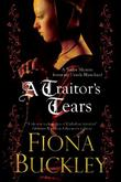 A TRAITOR'S TEARS by Fiona Buckley