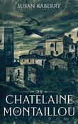 THE CHATELAINE OF MONTAILLOU by Susan Kaberry