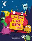 THIS BOOK IS NOT A BEDTIME STORY!