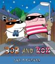 BOB AND ROB by Sue Pickford